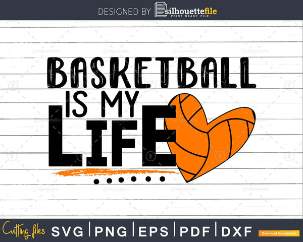 Basketball is my Life svg Cricut Cut Files
