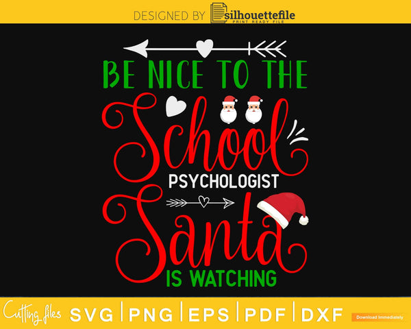 Be Nice To School Psychologist Santa Watching Christmas svg