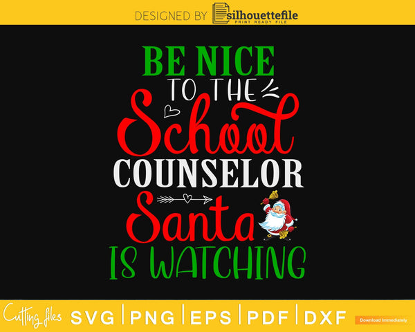 Be nice to the school counselor santa svg design cricut png