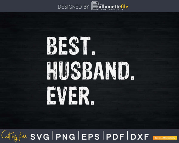 Best Husband Ever Svg Cricut Files