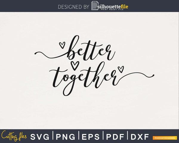 Better Together wedding silhouette png svg digital file