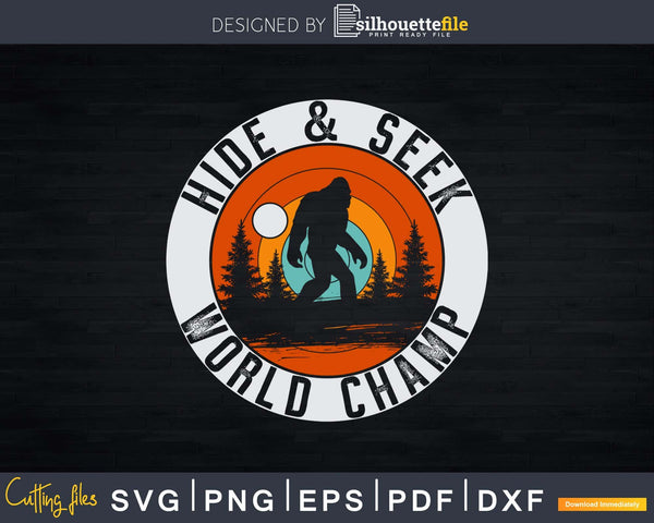 Bigfoot Hide & Seek World Champ Sasquatch Silhouette Svg