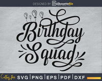 Birthday Squad SVG digital cricut files