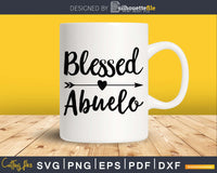 Blessed Abuelo SVG cricut print-ready file