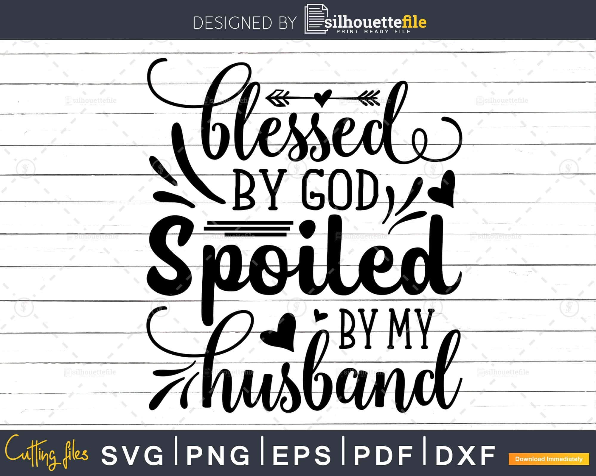 blessed by god spoiled by my husband svg blessed svg png dxf Cutting files Cricut Cute svg designs print quote svg