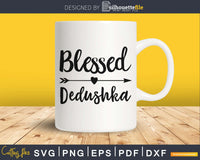 Blessed Dedushka SVG PNG Cutting print-ready file