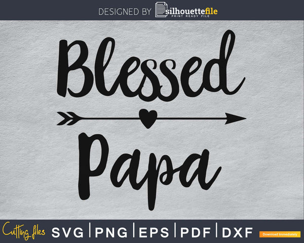 Blessed Papa SVG PNG Cutting Printable file