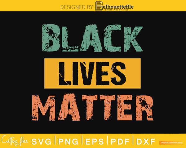 BLM SVG - Distressed Black Lives Matter svg craft cut png