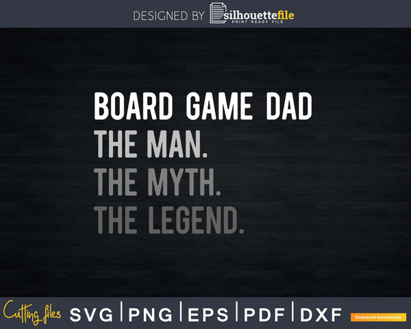 Board Game Dad Man Legend Svg Design Cricut Printable File