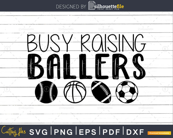 Busy Raising Ballers Svg Sports Designs Cricut Silhouette