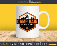 Camp Hair Don't Care svg cricut cutting files