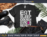 Cancer Survivor Eat Sleep crush cancer repeat Svg Designs