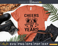 Cheers and Beers 21st Birthday Shirt Svg Design Cricut