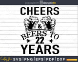 Cheers and Beers 22nd Birthday Shirt Svg Design Cricut