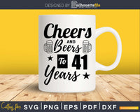 Cheers and Beers To 41st Birthday Years Svg Design Cricut