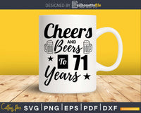 Cheers and Beers To 71st Birthday Years Svg Dxf Png T-shirt