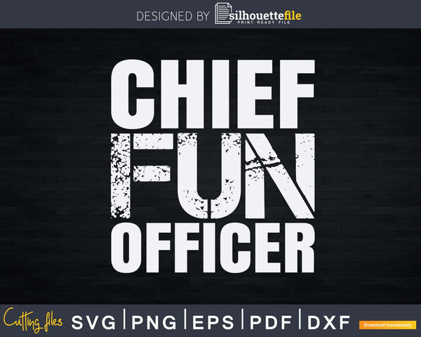Chief Fun Officer Funny Dad's Fathers Day Svg Cricut