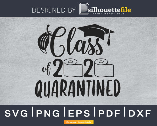 Class of 2020 Quarantined svg cricut digital cutting files