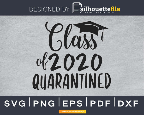 Class of 2020 Quarantined svg cricut digital Instant