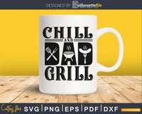 Dad Chill and Grill Father's Day svg cricut digital