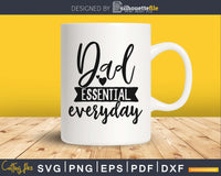 Dad Essential Everyday svg cricut father day design