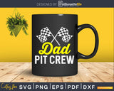 Dad Pit Crew for Racing Party Costume White Text Shirt Svg
