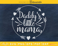 Daddy's little mama Fathers day svg cricut printable files