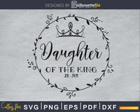 Daughter of the King svg craft file