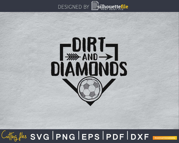 Dirt And Diamonds Soccer svg cricut digital cutting vector