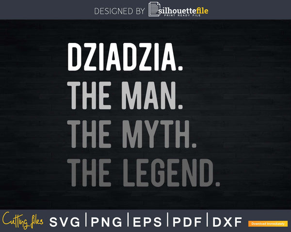 Dziadzia Man Myth Legend Svg Design Cricut Printable File