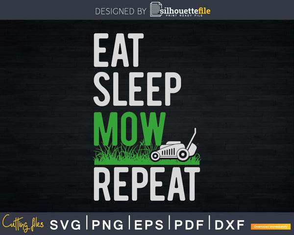 Eat Sleep Mow Repeat Funny Grass Mowing Landscaper Svg