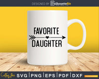 Favorite Daughter svg dxf png T-shirt design cut files