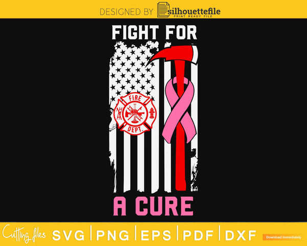 Fight For A Cure Firefighter US Flag Breast Cancer Awareness
