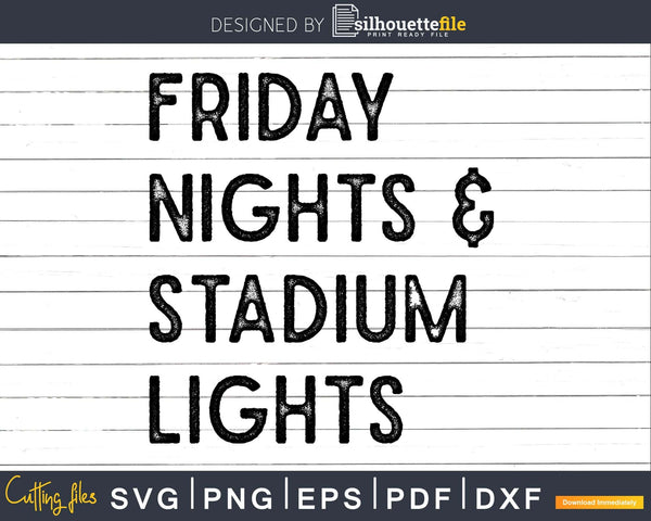 Friday Nights and Stadium Lights svg png dxf cut file t