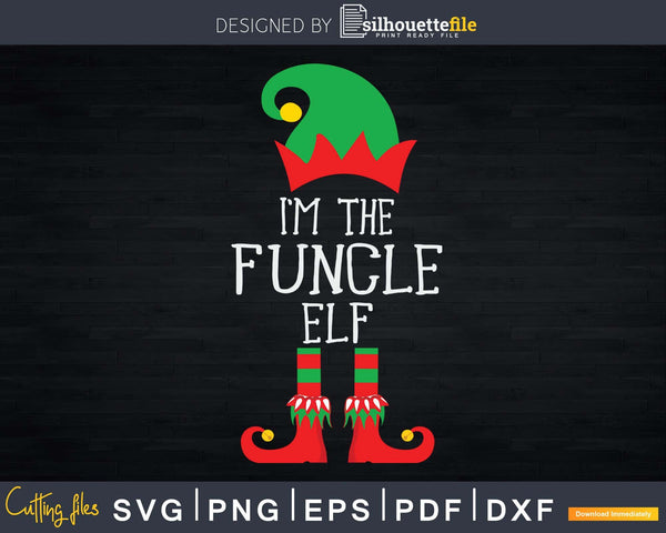Funcle Elf Fun Uncle Funny Christmas Svg Dxf Png Cricut