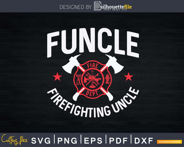 Funcle Firefighter Uncle Fire Wife Fireman Shirt Svg Gift