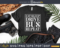 Funny Eat Sleep Drive Bus Repeat Svg Design Cut File