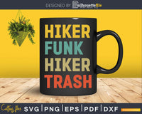 Funny Hiking Hiker Funk Trash Thru Hike Svg Dxf Cricut Files
