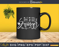 Funny Kettlebell Hot I'm Not Swinger Exercise Svg Dxf Cut