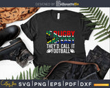 Funny South African Rugby Call It Football Svg Dxf Cricut