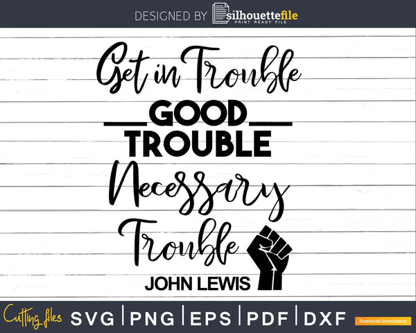 Get in Trouble Good Necessary Svg Design Cut Files