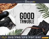 Good Trouble Political Civil Rights Vintage Color Style Svg
