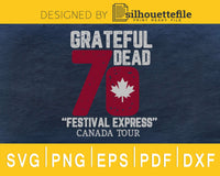 Grateful Dead Festival Express Canada Tour 1970 svg cricut