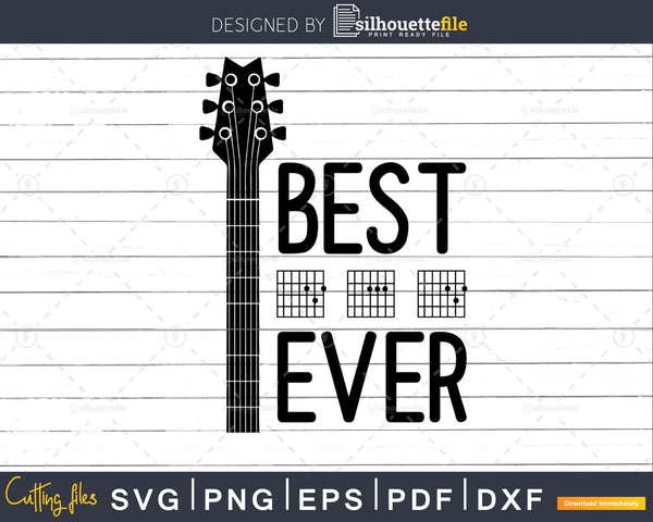 Guitarist Father Best Dad Ever D A Chord fathers day svg png