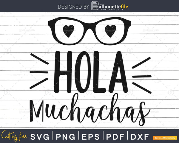 Hola Muchachas Toddler Svg Baby Shower File for Cricut Or