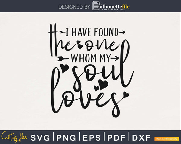 I Have Found the One Whom My Soul Loves SVG PNG files