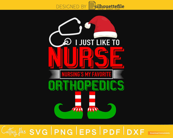 I just want to nurse nursing's favorite orthopedics svg png