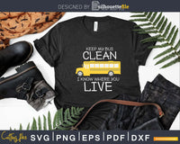 I Know Where You Live Funny School Bus Driver Svg Design Cut