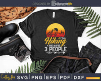 I Like Hiking And Maybe 3 People Funny Hiker Svg Dxf Cricut