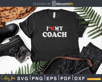 I Love My Coach with Heart Fathers day Svg Png T-shirt